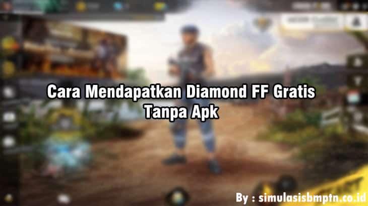 Cara Mendapatkan Diamond FF Gratis Tanpa Apk