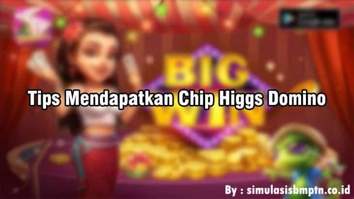 Tips and Trik Mendapatkan Chip Higgs Domino