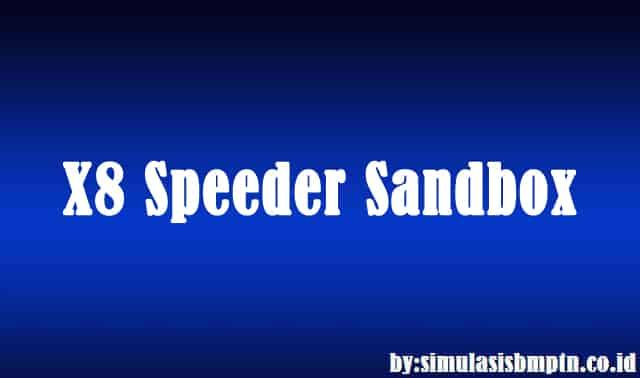 X8 Speeder Sandbox